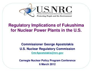 Regulatory Implications of Fukushima for Nuclear Power Plants in the U.S.