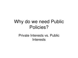 Why do we need Public Policies?