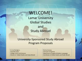 WELCOME! Lamar University Global Studies  and  Study Abroad University-Sponsored Study Abroad  Program Proposals