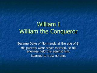 William I William the Conqueror