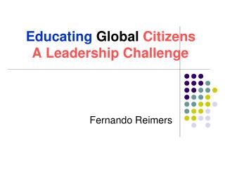 Educating Global  Citizens A Leadership Challenge