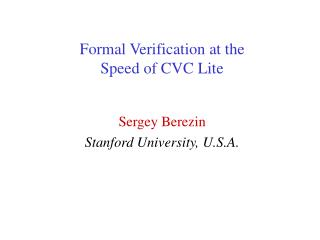 Formal Verification at the Speed of CVC Lite