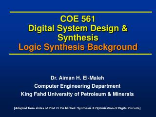 COE 561 Digital System Design & Synthesis Logic Synthesis Background