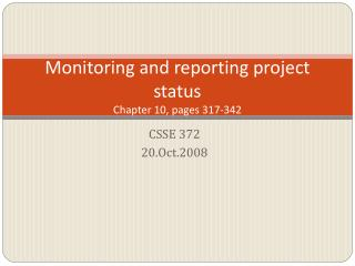 Monitoring and reporting project status Chapter 10, pages 317-342