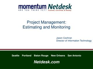 Project Management:  Estimating and Monitoring