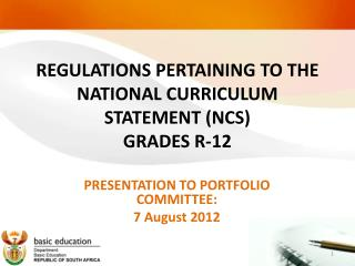 REGULATIONS PERTAINING TO THE NATIONAL CURRICULUM STATEMENT (NCS)  GRADES R-12