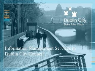 Information Management Services in Dublin City Council