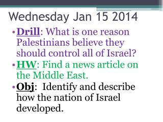 Wednesday Jan 15  2014