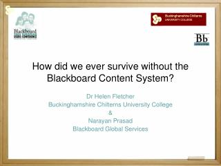 How did we ever survive without the Blackboard Content System?