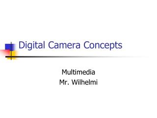 Digital Camera Concepts