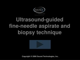 Ultrasound-guided fine-needle aspirate and biopsy technique