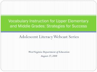 Vocabulary Instruction for Upper Elementary and Middle Grades: Strategies for Success
