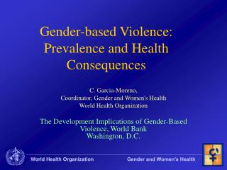 Gender-based Violence: Prevalence and Health Consequences