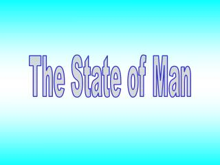 The State of Man