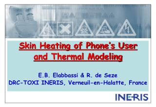 Skin Heating of Phone's User  and Thermal Modeling E.B. Elabbassi & R. de Seze