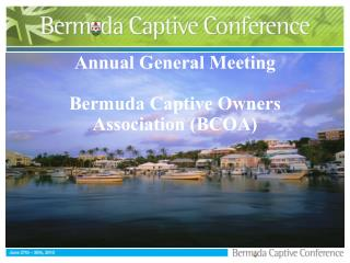 Annual General Meeting Bermuda Captive Owners Association (BCOA)