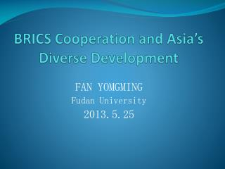 BRICS Cooperation and Asia's Diverse Development
