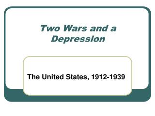Two Wars and a Depression