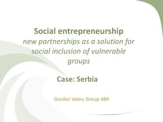 Social entrepreneurship new partnerships as a solution for social inclusion of vulnerable groups
