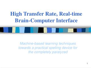 High Transfer Rate, Real-time Brain-Computer Interface