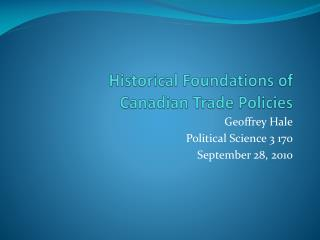 Historical Foundations of  Canadian Trade Policies