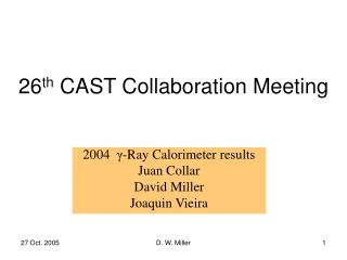 26 th  CAST Collaboration Meeting