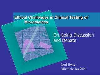 Ethical Challenges in Clinical Testing of 	Microbicides