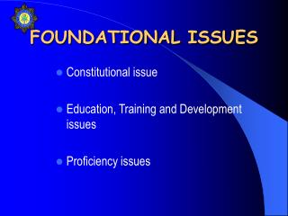 FOUNDATIONAL ISSUES