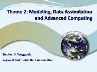 Theme 2: Modeling, Data Assimilation and Advanced Computing