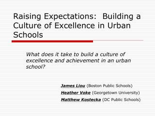 Raising Expectations:  Building a Culture of Excellence in Urban Schools