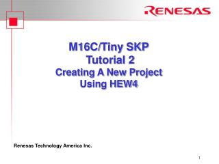 M16C/Tiny SKP  Tutorial 2 Creating A New Project  Using HEW4