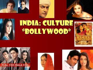 "India: Culture ""Bollywood"""