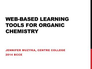 Web-Based Learning tools for Organic Chemistry