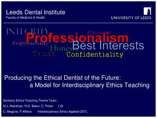 Dentistry Ethics Teaching Theme Team M.J. Wardman, R.G. Baker, C. Potter      LDI