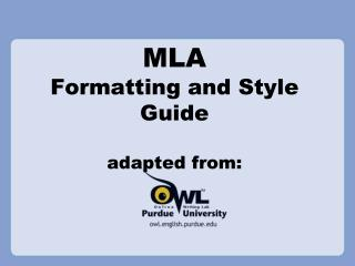 MLA Formatting and Style Guide adapted from: