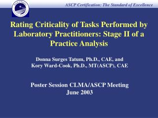 Rating Criticality of Tasks Performed by Laboratory Practitioners: Stage II of a Practice Analysis