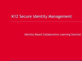 K12 Secure Identity Management