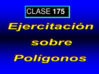CLASE 175