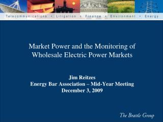 Why Are We Concerned about Market Power in Wholesale Electric Power Markets?
