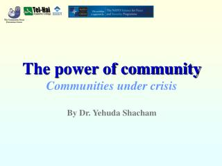 The power of community Communities under crisis By Dr. Yehuda Shacham