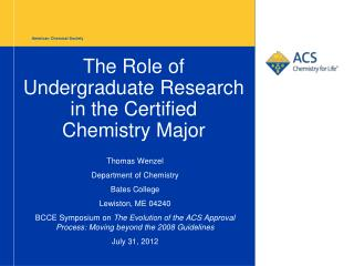 The Role of Undergraduate Research in the Certified  Chemistry Major