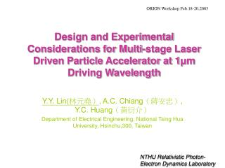 Design and Experimental Considerations for Multi-stage Laser Driven Particle Accelerator at 1 ? m Driving Wavelength