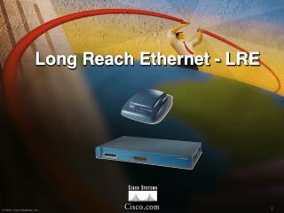Long Reach Ethernet - LRE