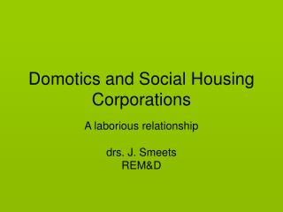 Domotics and Social Housing Corporations