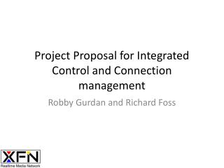 Project Proposal for Integrated Control and Connection management