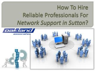 How to hire reliable professionals for network support