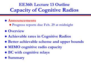 EE360: Lecture 13 Outline Capacity of Cognitive Radios