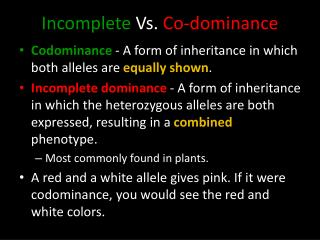 Incomplete  Vs.  Co-dominance