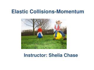 Elastic Collisions-Momentum