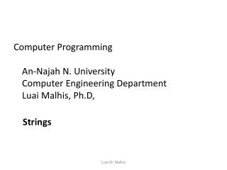 Computer Programming An-Najah N. University Computer Engineering Department Luai Malhis, Ph.D,
